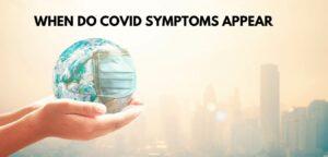 When Do Covid Symptoms Appear?