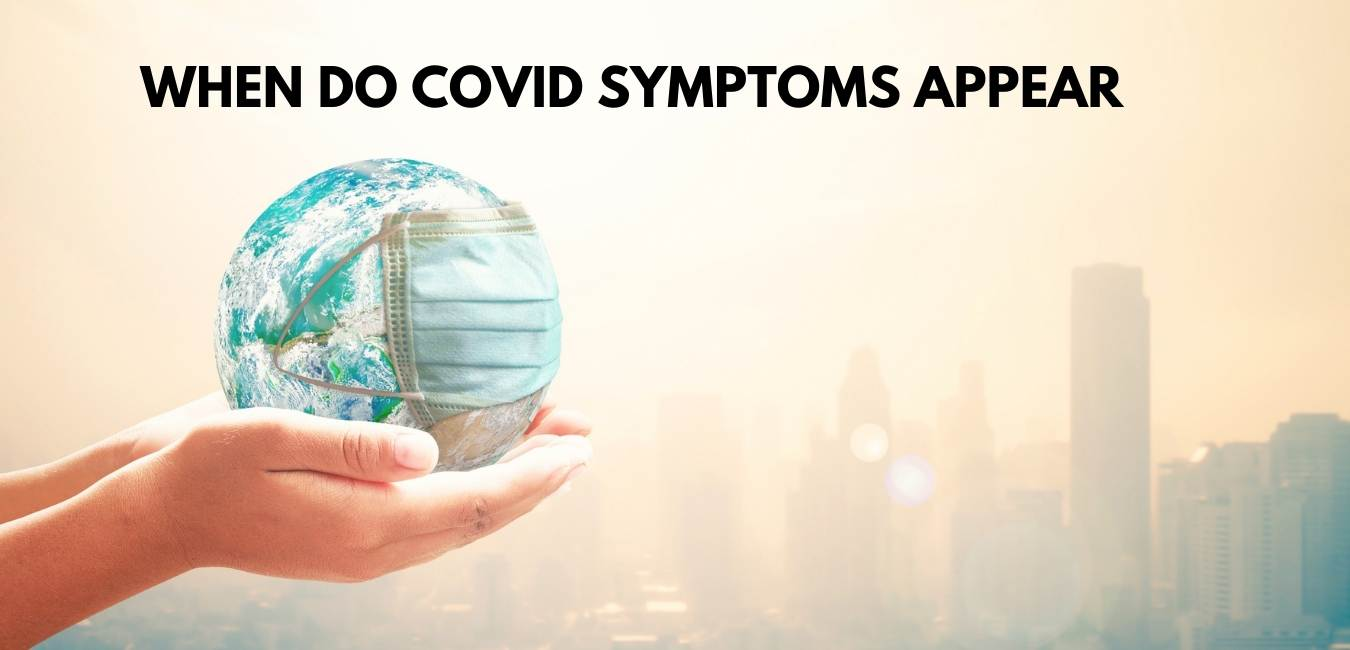 When Do Covid Symptoms Appear?